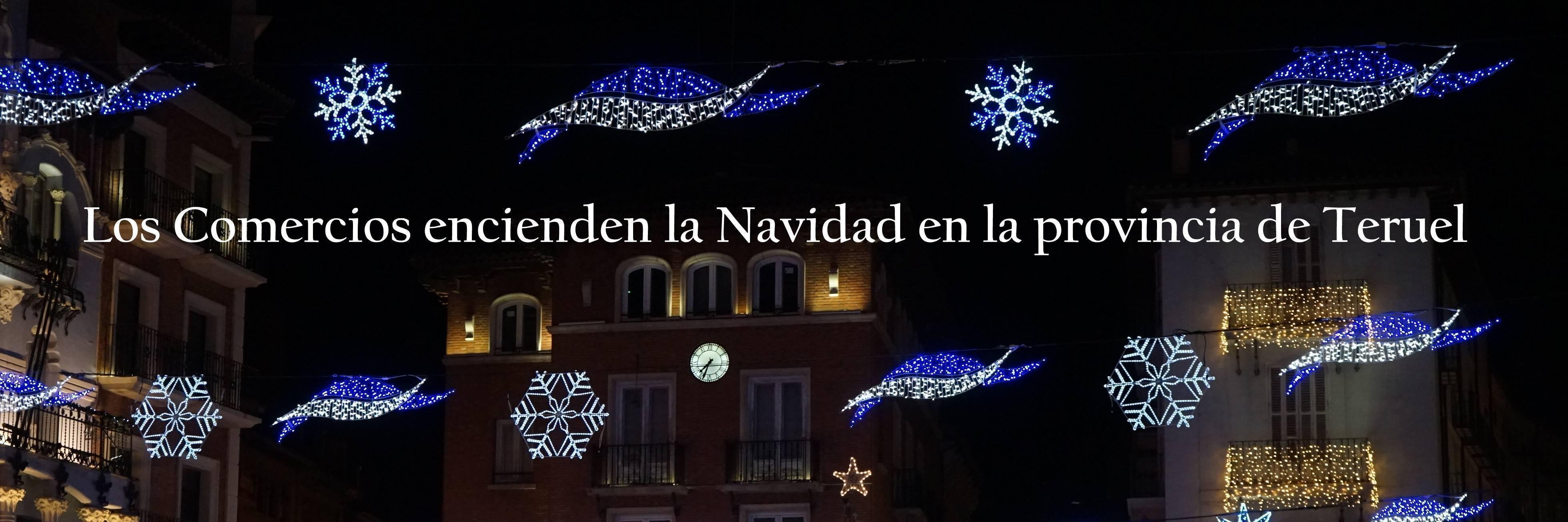 Las Asociaciones de Comercio encienden la Navidad en la provincia de Teruel